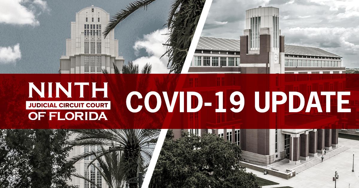 COVID-19 Update Ninth Judicial Circuit Court of Florida