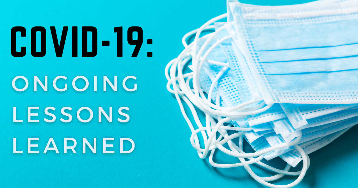 COVID-19 Ongoing Lessons Learned