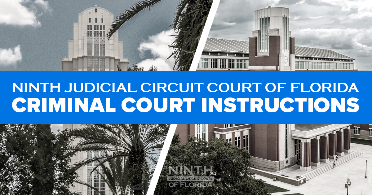 Ninth Judicial Circuit Coronavirus Update: Important Criminal Court Instructions