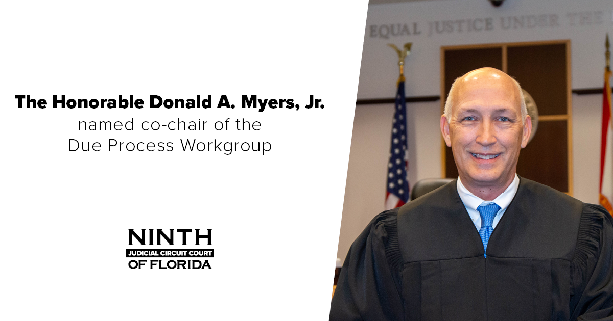 Chief Judge Myers Appointed as new Co-Chair of the Due Process Workgroup